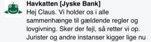 Må vi holde fast i det jyske bank konstant holder fast i, omkring at jyske bank skriver - Jyske bank overholder alle love og regler ? Kan det virkelig passe